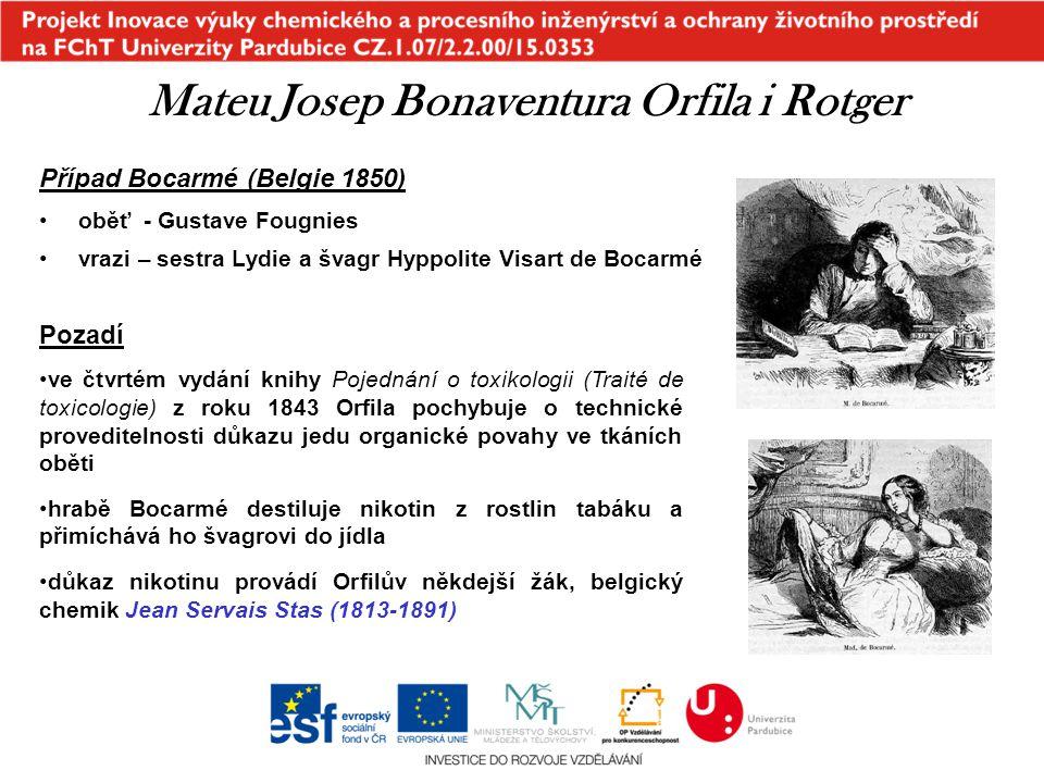 Případ Bocarmé (Belgie 1850) oběť - Gustave Fougnies vrazi – sestra Lydie a švagr Hyppolite Visart de Bocarmé Mateu Josep Bonaventura Orfila i Rotger