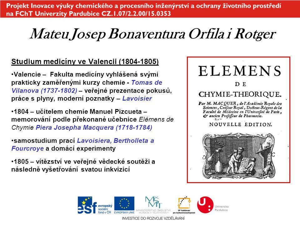 Studium medicíny ve Valencii (1804-1805) Valencie – Fakulta medicíny vyhlášená svými prakticky zaměřenými kurzy chemie - Tomas de Vilanova (1737-1802)