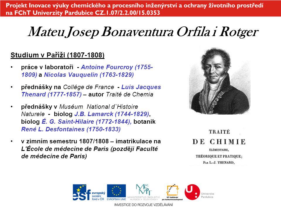 Studium v Paříži (1807-1808) práce v laboratoři - Antoine Fourcroy (1755- 1809) a Nicolas Vauquelin (1763-1829) přednášky na Collége de France - Luis
