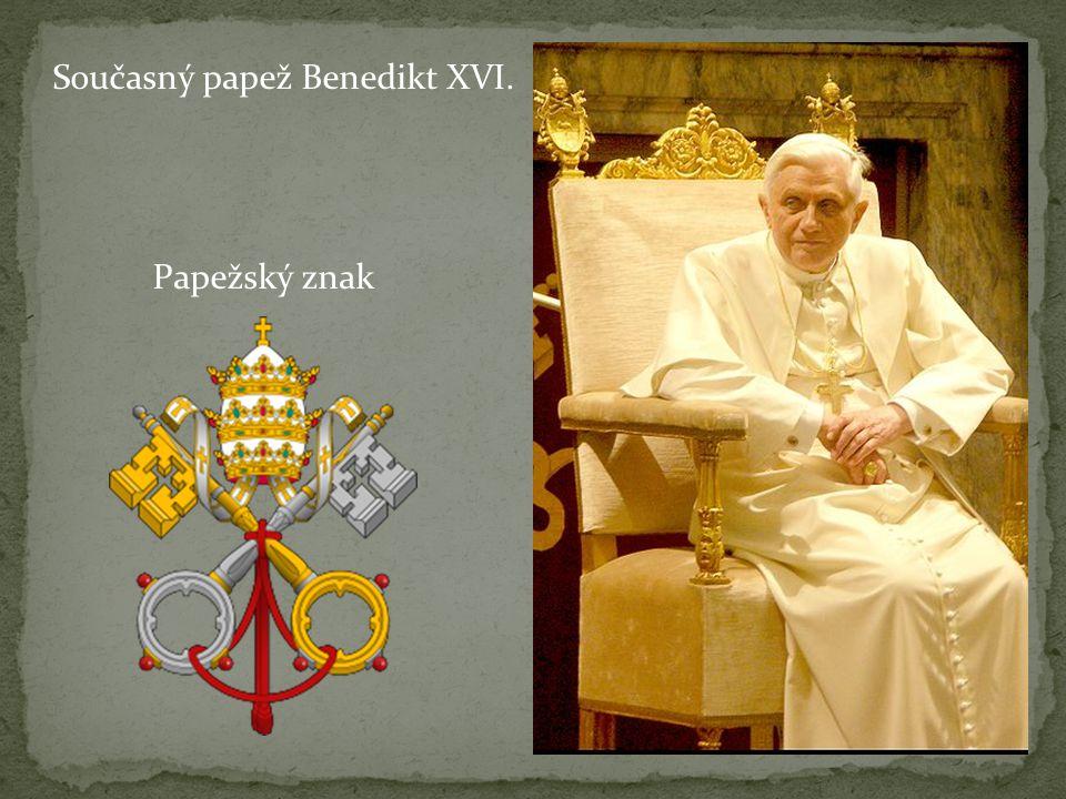 Současný papež Benedikt XVI. Papežský znak