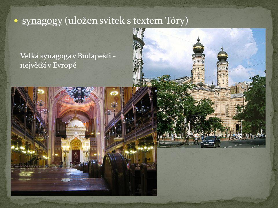 synagogy (uložen svitek s textem Tóry) Velká synagoga v Budapešti - největší v Evropě