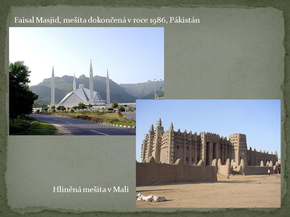 Faisal Masjid, mešita dokončená v roce 1986, Pákistán Hliněná mešita v Mali
