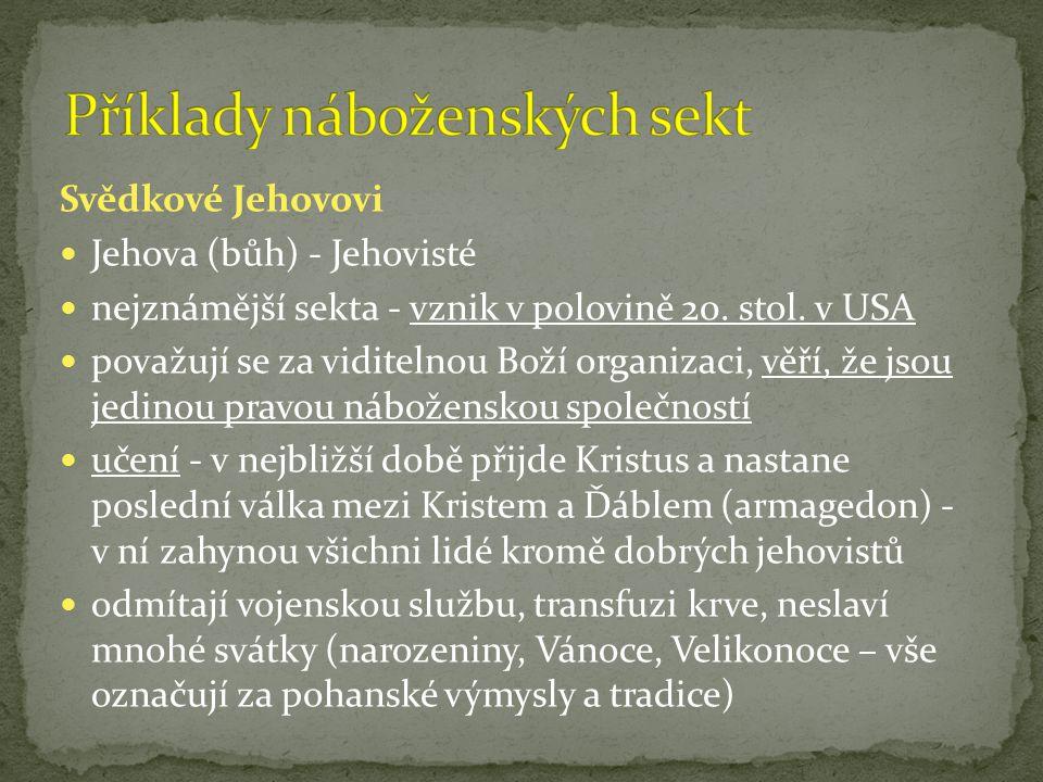 Svědkové Jehovovi Jehova (bůh) - Jehovisté nejznámější sekta - vznik v polovině 20.