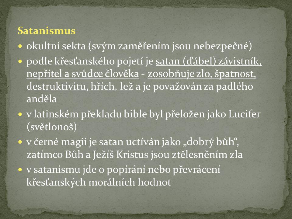 """Satanismus okultní sekta (svým zaměřením jsou nebezpečné) podle křesťanského pojetí je satan (ďábel) závistník, nepřítel a svůdce člověka - zosobňuje zlo, špatnost, destruktivitu, hřích, lež a je považován za padlého anděla v latinském překladu bible byl přeložen jako Lucifer (světlonoš) v černé magii je satan uctíván jako """"dobrý bůh , zatímco Bůh a Ježíš Kristus jsou ztělesněním zla v satanismu jde o popírání nebo převrácení křesťanských morálních hodnot"""