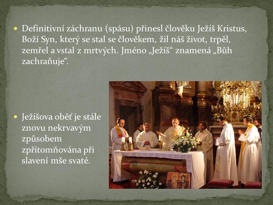 Do společenství s Bohem člověk vstupuje vírou, kterou potvrzuje přijetím křtu.