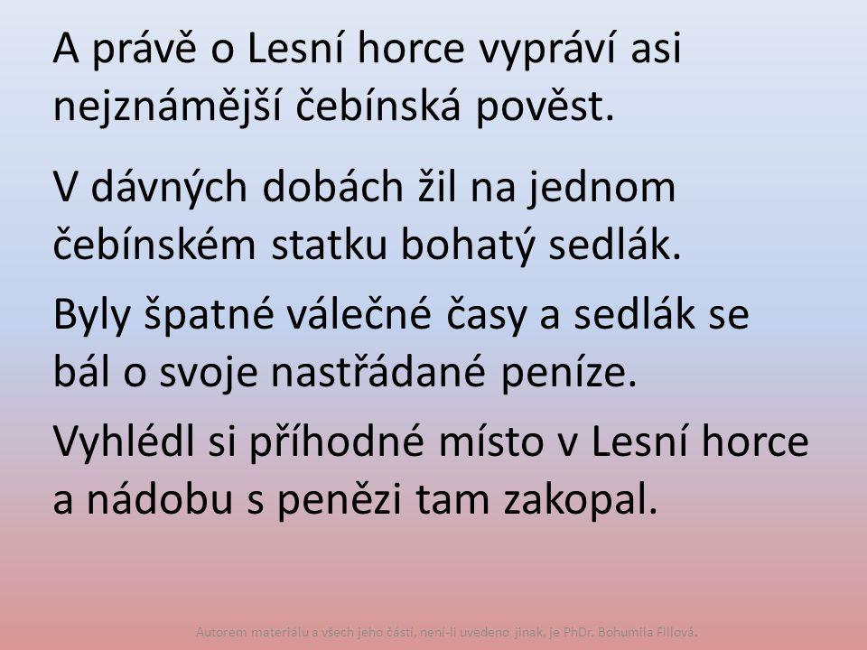 A právě o Lesní horce vypráví asi nejznámější čebínská pověst.
