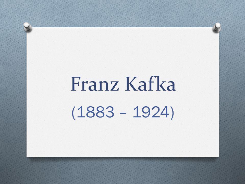 Franz Kafka (1883 – 1924)