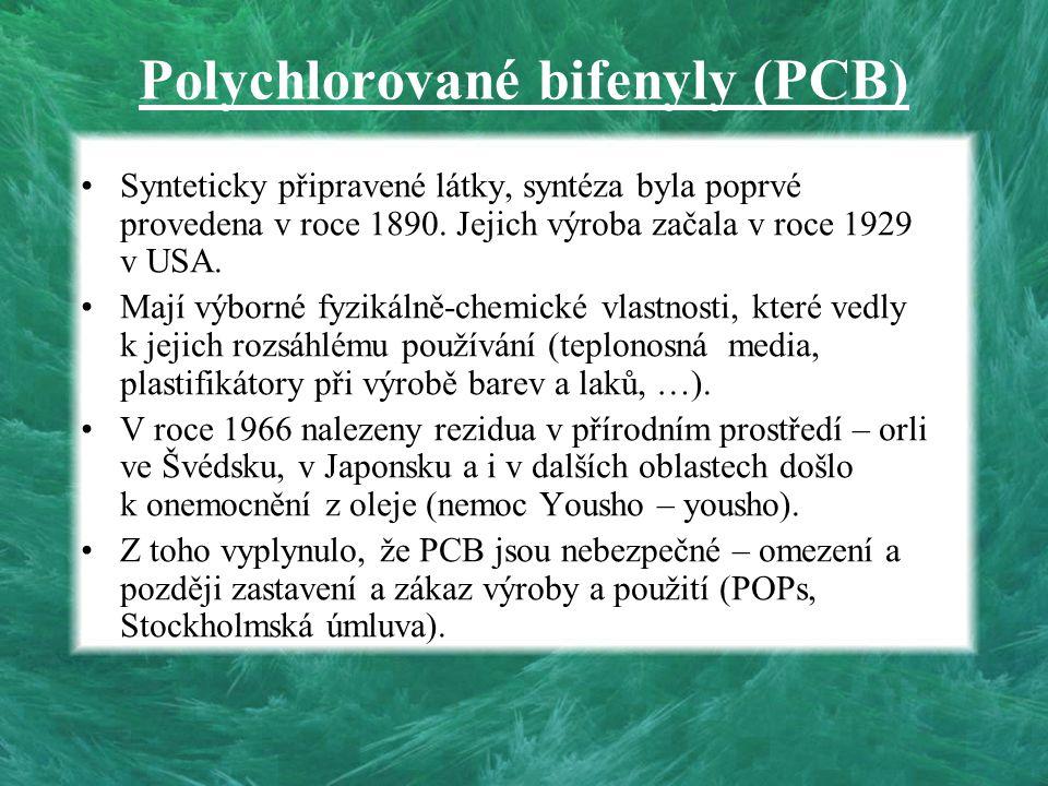 Polychlorované bifenyly (PCB) Synteticky připravené látky, syntéza byla poprvé provedena v roce 1890. Jejich výroba začala v roce 1929 v USA. Mají výb