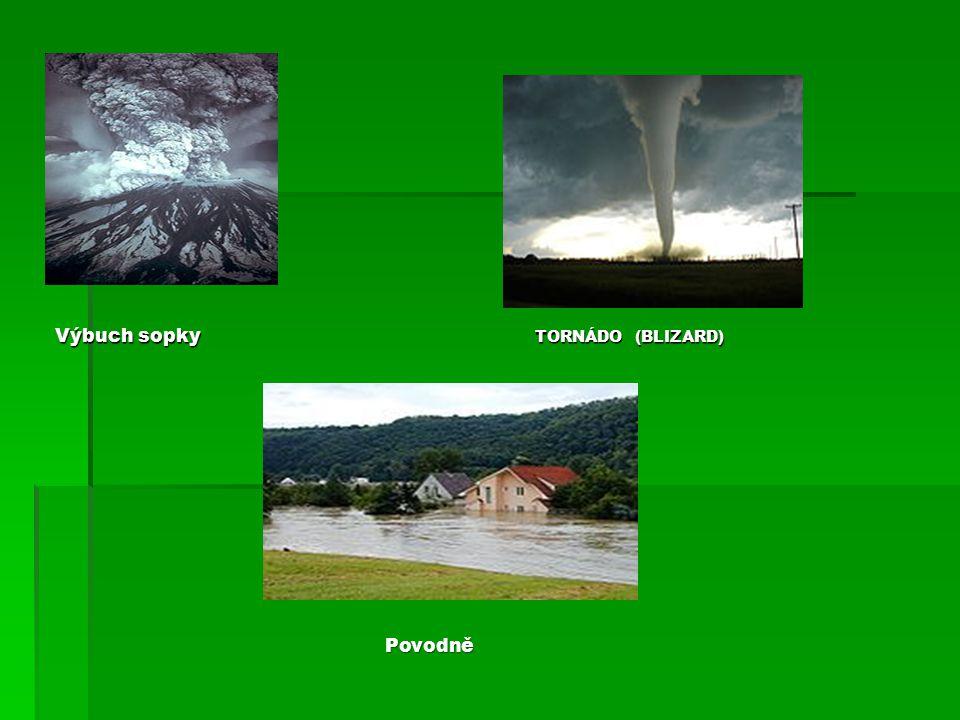TORNÁDO (BLIZARD) Výbuch sopky Povodně