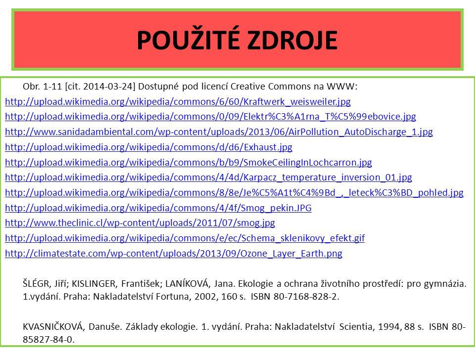 POUŽITÉ ZDROJE Obr. 1-11 [cit. 2014-03-24] Dostupné pod licencí Creative Commons na WWW: http://upload.wikimedia.org/wikipedia/commons/6/60/Kraftwerk_