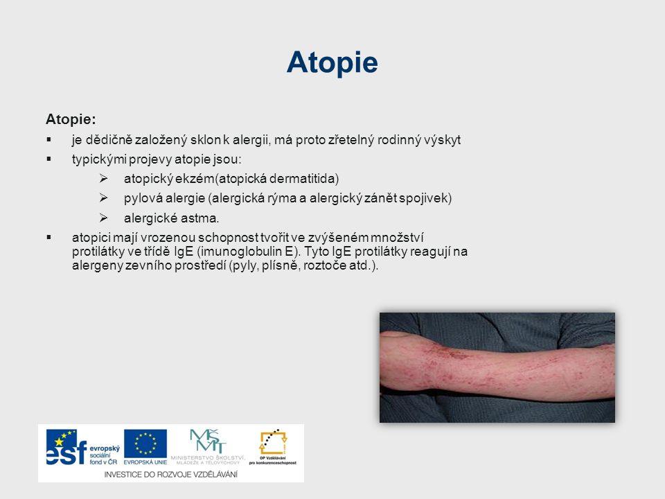 Atopie Atopie:  je dědičně založený sklon k alergii, má proto zřetelný rodinný výskyt  typickými projevy atopie jsou:  atopický ekzém(atopická derm