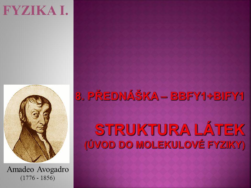 FYZIKA I. Amadeo Avogadro (1776 - 1856)