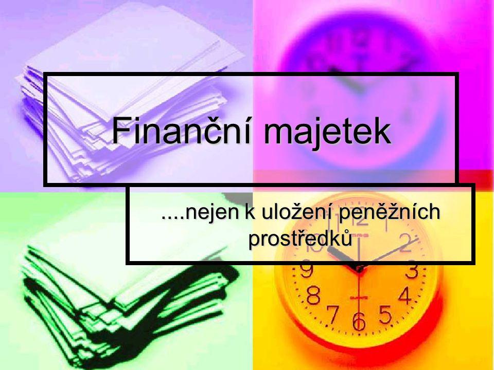 Finanční majetek....nejen k uložení peněžních prostředků