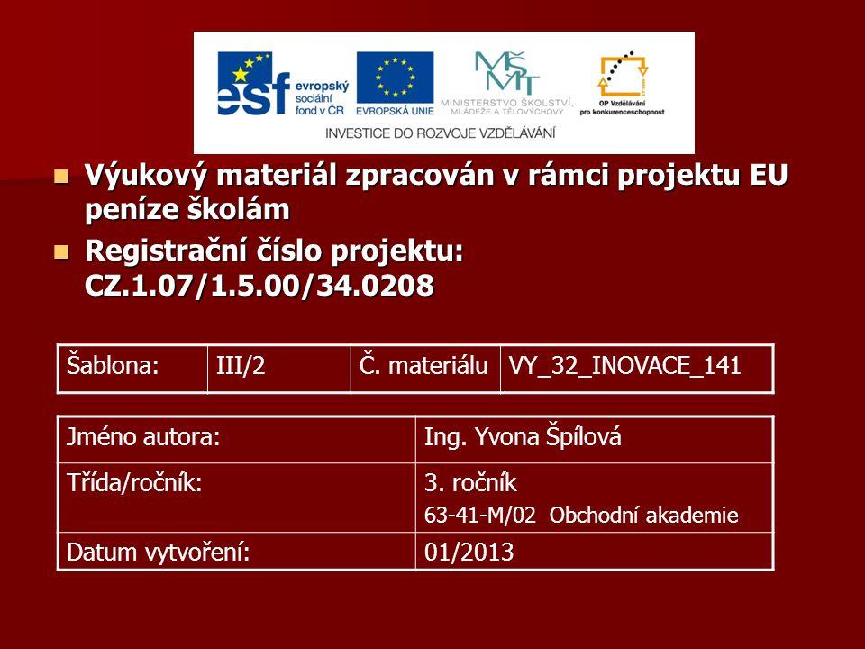 Výukový materiál zpracován v rámci projektu EU peníze školám Výukový materiál zpracován v rámci projektu EU peníze školám Registrační číslo projektu: