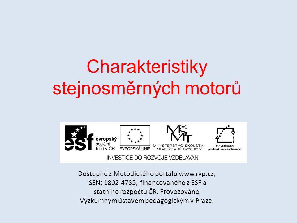 Charakteristiky stejnosměrných motorů Dostupné z Metodického portálu www.rvp.cz, ISSN: 1802-4785, financovaného z ESF a státního rozpočtu ČR. Provozov