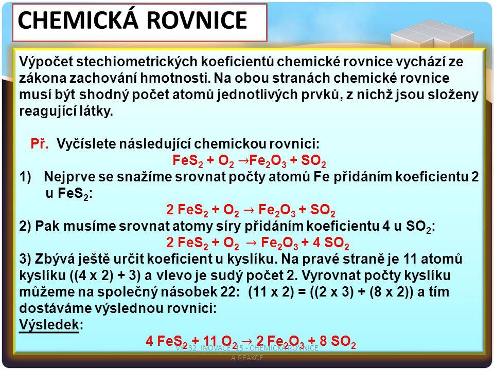CHEMICKÁ ROVNICE VY_32_INOVACE_15 - CHEMICKÁ ROVNICE A REAKCE