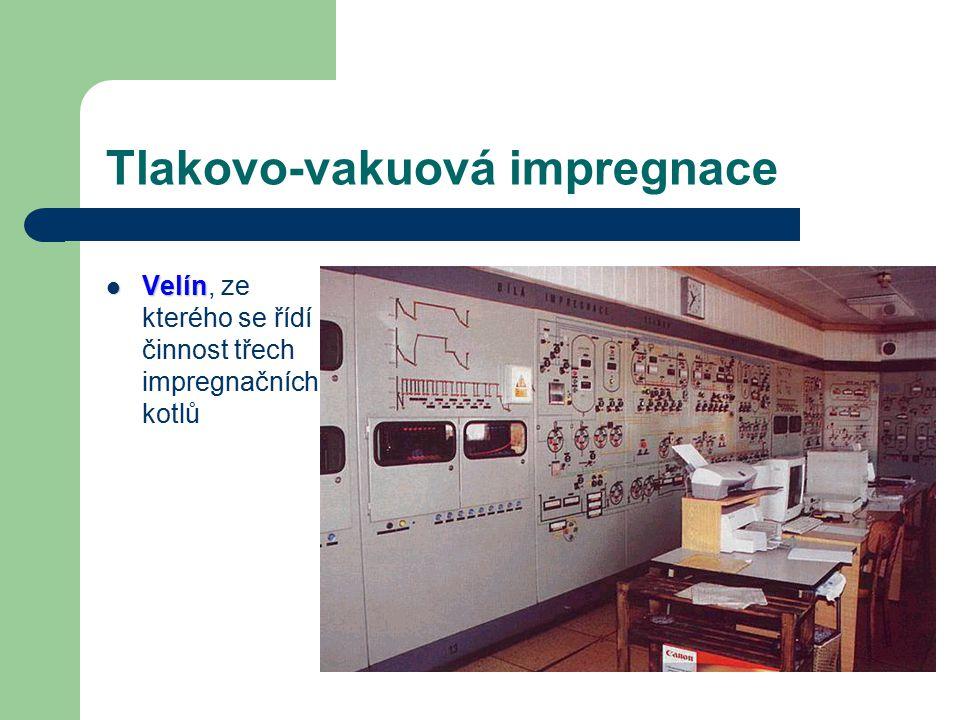 Tlakovo-vakuová impregnace Impregnační kotel o průměru 2,5 a délce 27 metrů.