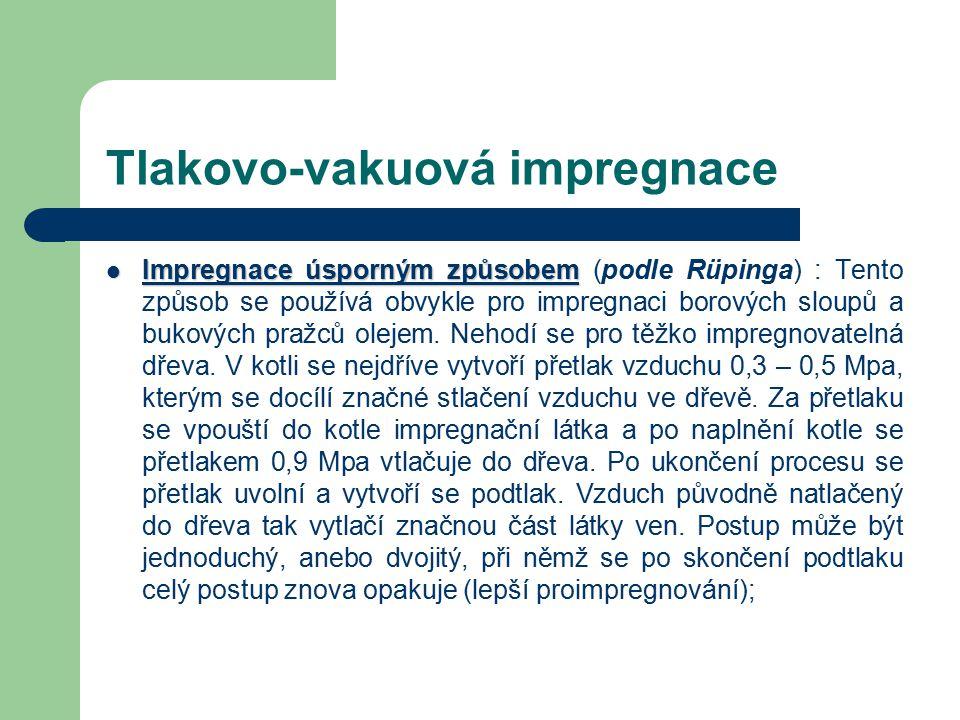 Tlakovo-vakuová impregnace Impregnace s částečným nasycením dřeva –(–(postup podle Rütgerse)