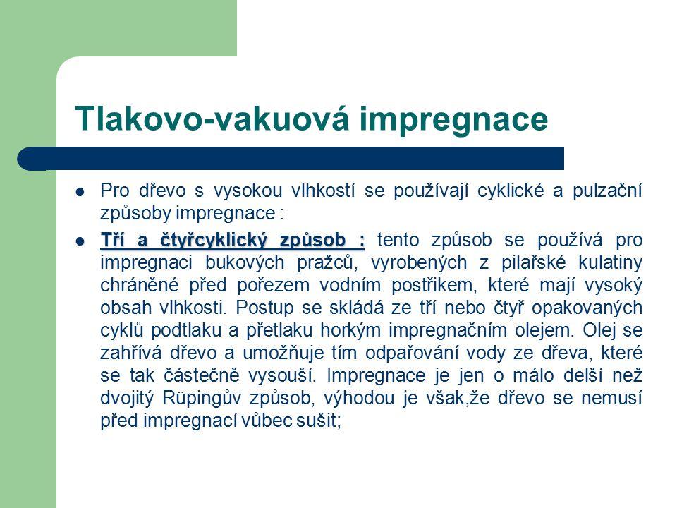 Tlakovo-vakuová impregnace Impregnace úsporným způsobem –(–(Rüpingův způsob)