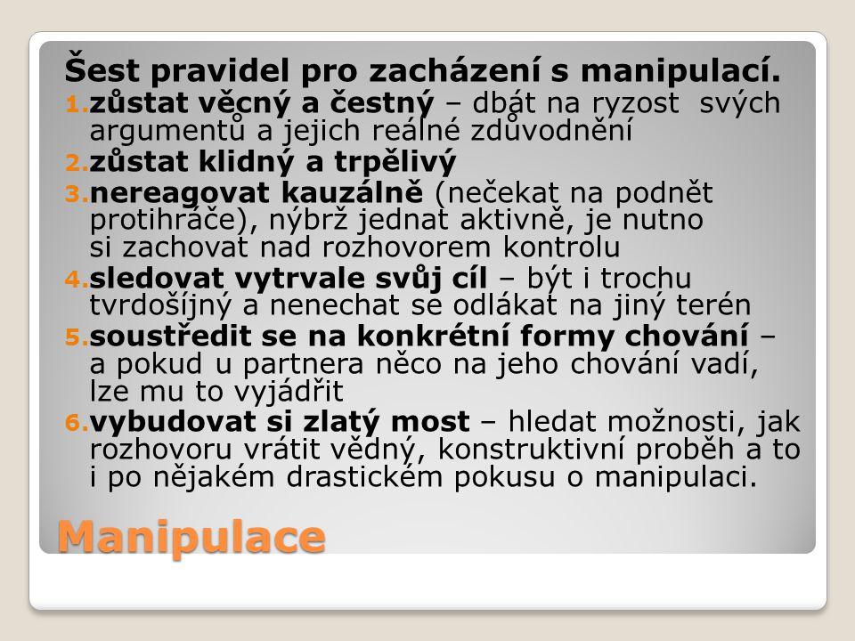 Manipulace Šest pravidel pro zacházení s manipulací.