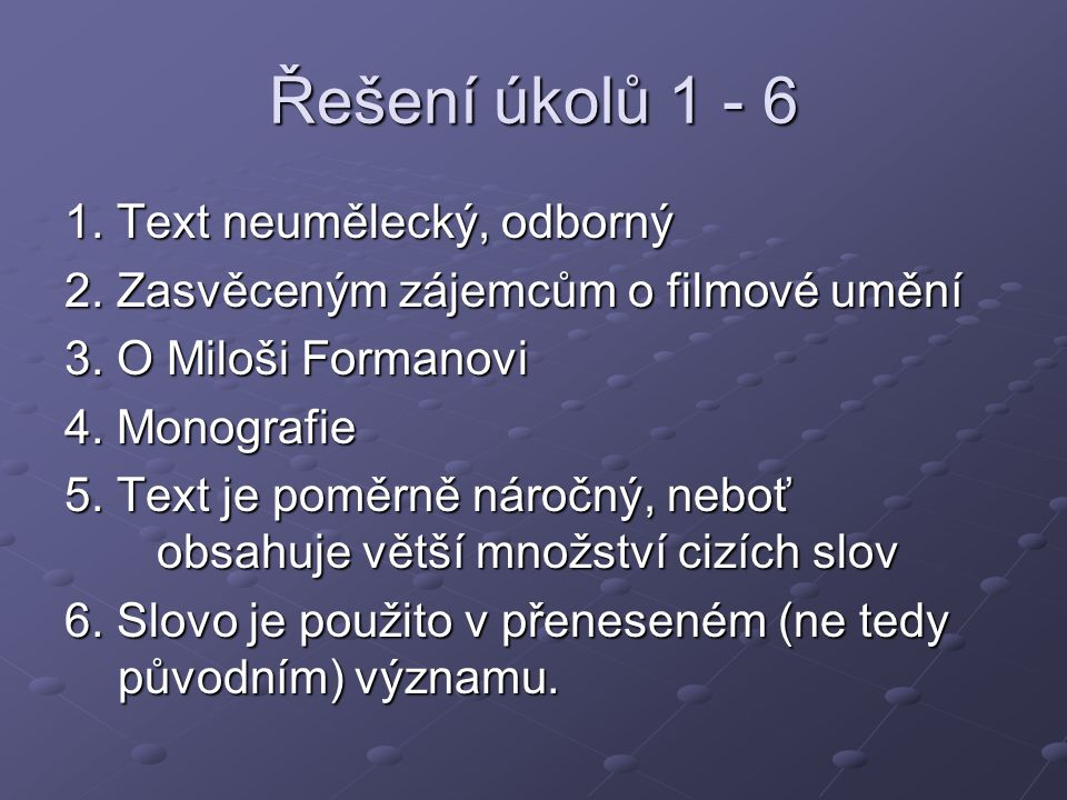 Řešení úkolů 1 - 6 1. Text neumělecký, odborný 2.