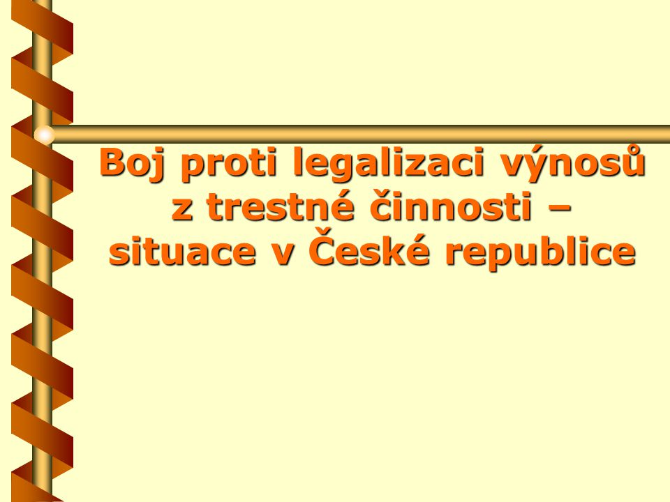 Boj proti legalizaci výnosů z trestné činnosti – situace v České republice