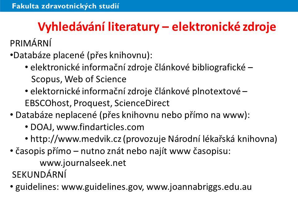 Vyhledávání literatury – elektronické zdroje PRIMÁRNÍ Databáze placené (přes knihovnu): elektronické informační zdroje článkové bibliografické – Scopu