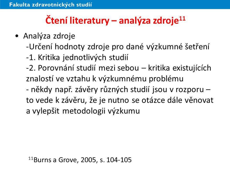 Čtení literatury – analýza zdroje 11 Analýza zdroje -Určení hodnoty zdroje pro dané výzkumné šetření -1. Kritika jednotlivých studií -2. Porovnání stu