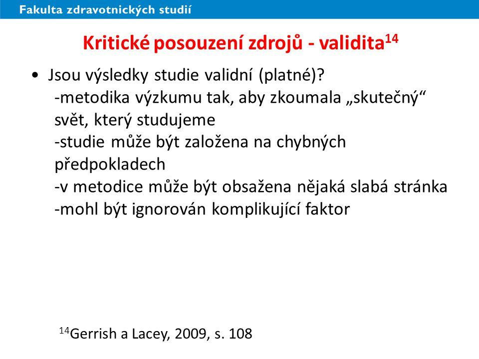 Kritické posouzení zdrojů - validita 14 Jsou výsledky studie validní (platné).