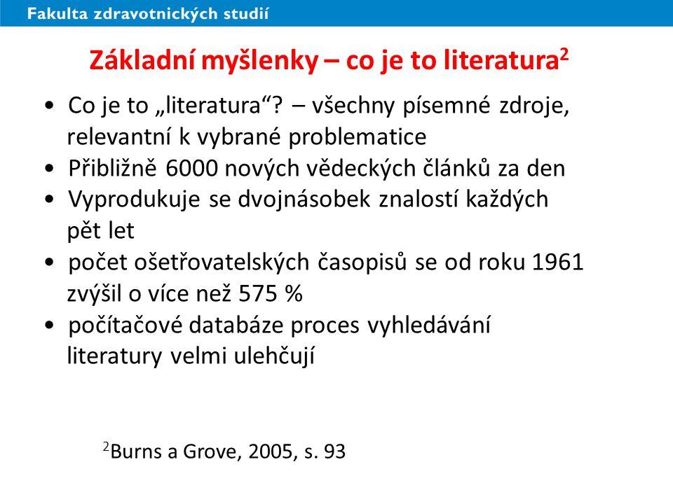 """Základní myšlenky – co je to literatura 2 Co je to """"literatura""""? – všechny písemné zdroje, relevantní k vybrané problematice Přibližně 6000 nových věd"""