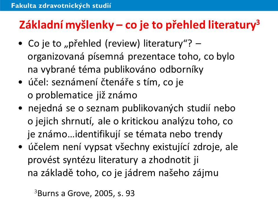 """Základní myšlenky – co je to přehled literatury 3 Co je to """"přehled (review) literatury""""? – organizovaná písemná prezentace toho, co bylo na vybrané t"""