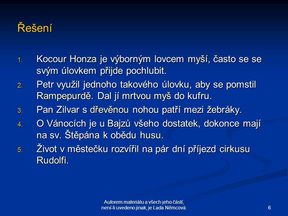 6 Autorem materiálu a všech jeho částí, není-li uvedeno jinak, je Lada Němcová.
