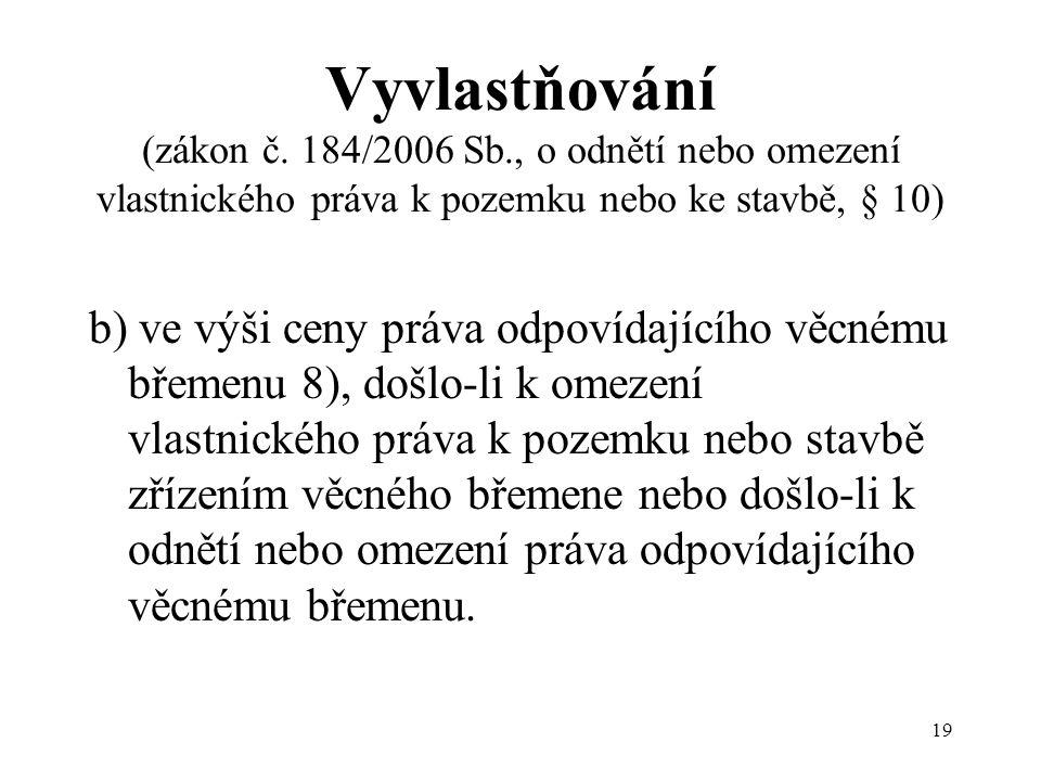 19 Vyvlastňování (zákon č.