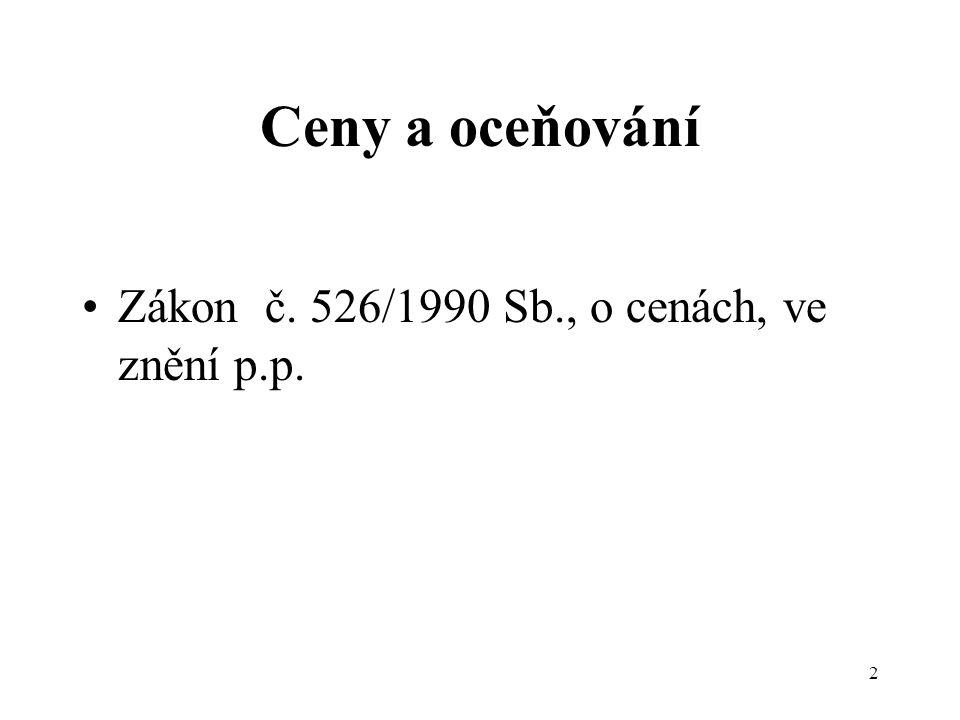 2 Ceny a oceňování Zákon č. 526/1990 Sb., o cenách, ve znění p.p.