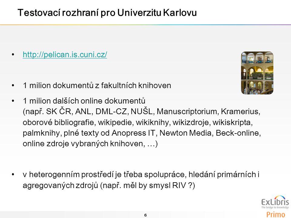 6 Testovací rozhraní pro Univerzitu Karlovu http://pelican.is.cuni.cz/ 1 milion dokumentů z fakultních knihoven 1 milion dalších online dokumentů (nap