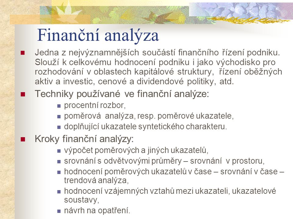 Jedna z nejvýznamnějších součástí finančního řízení podniku. Slouží k celkovému hodnocení podniku i jako východisko pro rozhodování v oblastech kapitá
