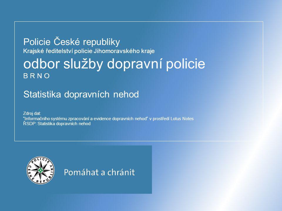 Policie České republiky Krajské ředitelství policie Jihomoravského kraje odbor služby dopravní policie B R N O Statistika dopravních nehod Zdroj dat: