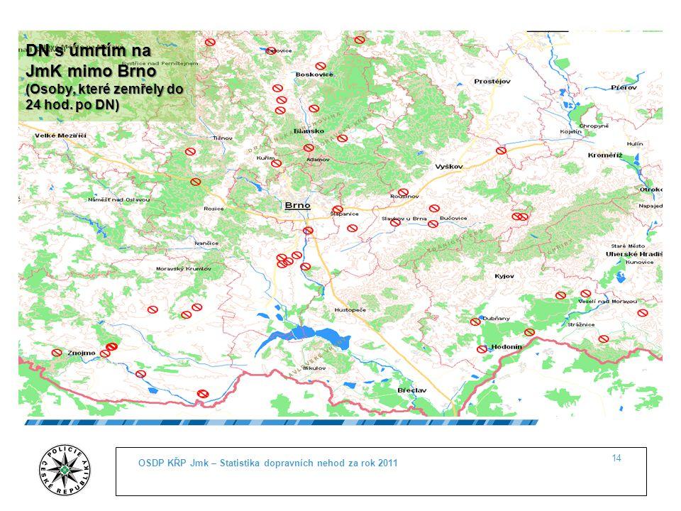 OSDP KŘP Jmk – Statistika dopravních nehod za rok 2011 14 DN s úmrtím na JmK mimo Brno (Osoby, které zemřely do 24 hod. po DN)