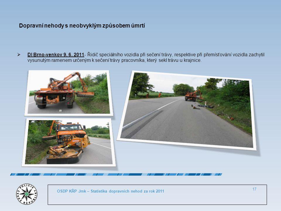 Dopravní nehody s neobvyklým způsobem úmrtí  DI Brno-venkov 9. 6. 2011- Řidič speciálního vozidla při sečení trávy, respektive při přemísťování vozid