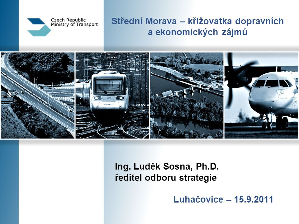 Střední Morava – křižovatka dopravních a ekonomických zájmů Ing.