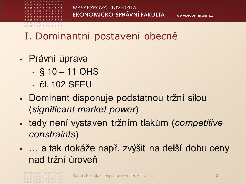 www.econ.muni.cz I.Dominantní postavení obecně  Právní úprava  § 10 – 11 OHS  čl.