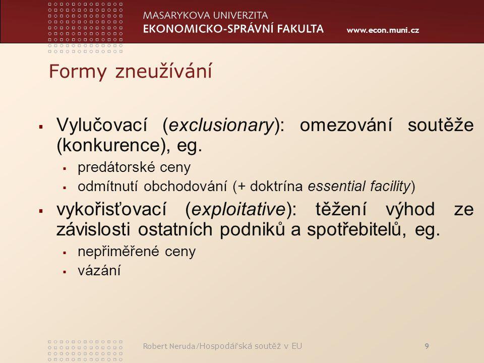 www.econ.muni.cz Formy zneužívání  Vylučovací (exclusionary): omezování soutěže (konkurence), eg.