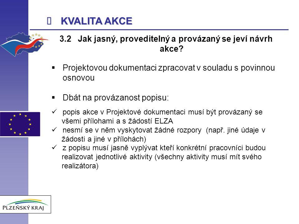  KVALITA AKCE 3.2 Jak jasný, proveditelný a provázaný se jeví návrh akce.
