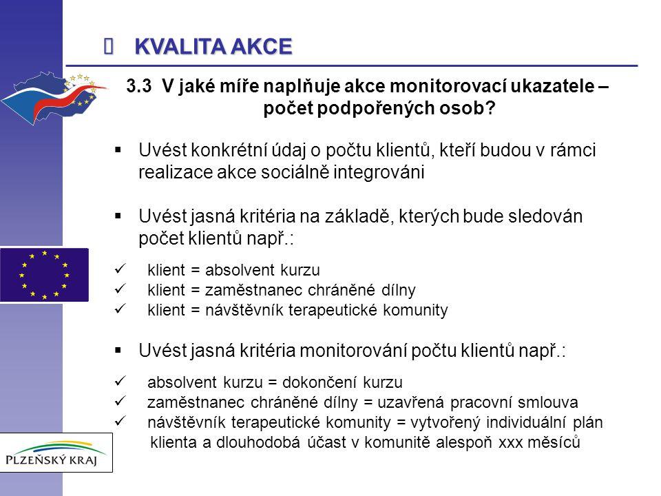  KVALITA AKCE 3.3 V jaké míře naplňuje akce monitorovací ukazatele – počet podpořených osob.