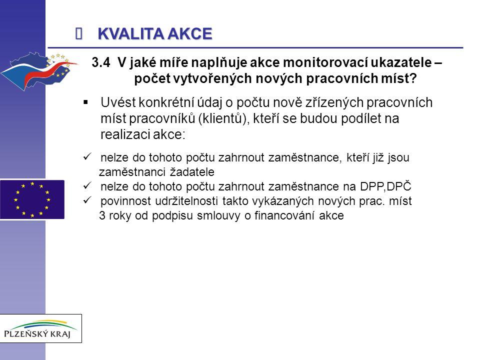  KVALITA AKCE 3.4 V jaké míře naplňuje akce monitorovací ukazatele – počet vytvořených nových pracovních míst.