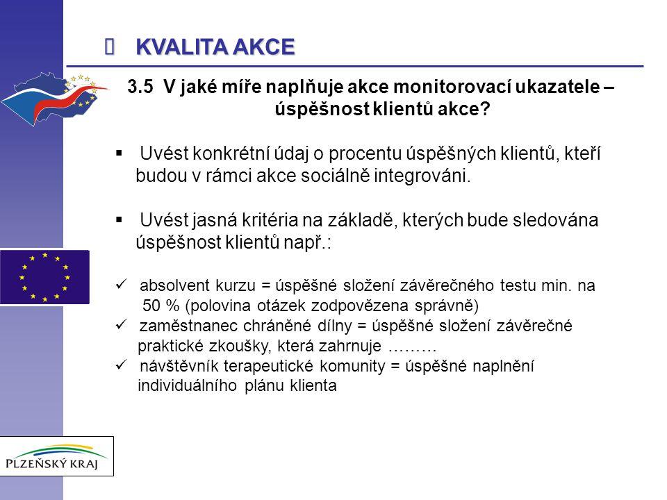  KVALITA AKCE 3.5 V jaké míře naplňuje akce monitorovací ukazatele – úspěšnost klientů akce.