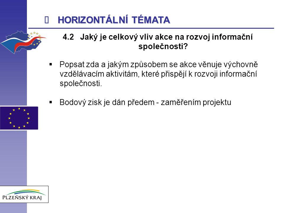  HORIZONTÁLNÍ TÉMATA 4.2 Jaký je celkový vliv akce na rozvoj informační společnosti.