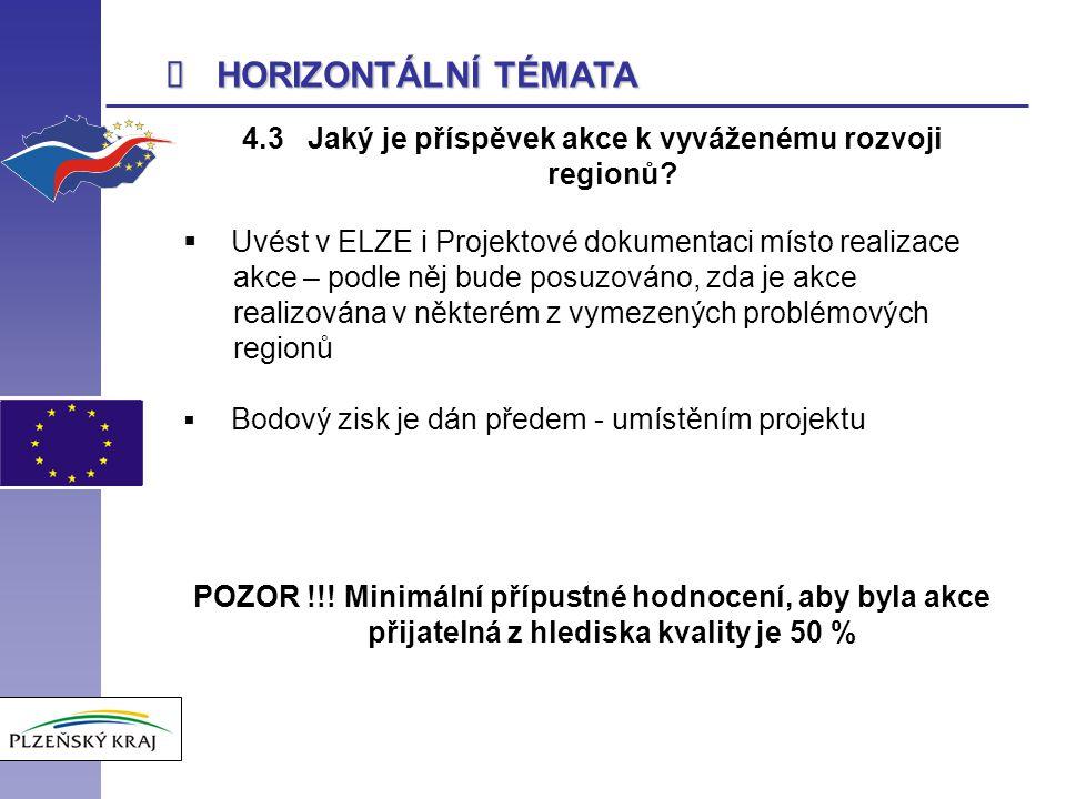  HORIZONTÁLNÍ TÉMATA 4.3 Jaký je příspěvek akce k vyváženému rozvoji regionů.
