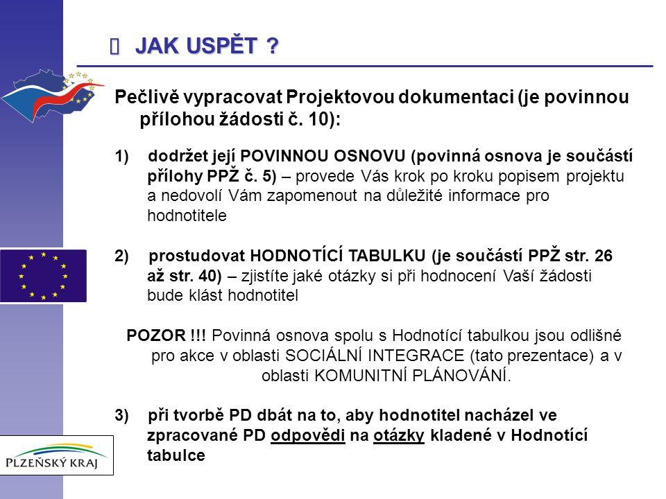  JAK USPĚT . Pečlivě vypracovat Projektovou dokumentaci (je povinnou přílohou žádosti č.