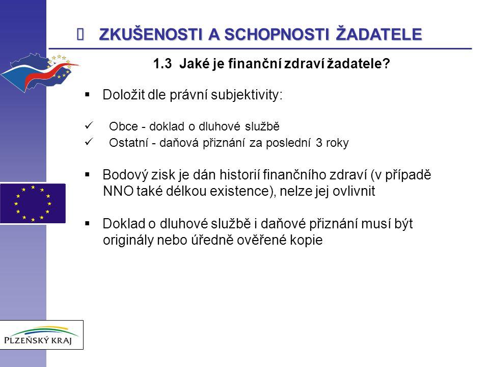 ZKUŠENOSTI A SCHOPNOSTI ŽADATELE 1.3 Jaké je finanční zdraví žadatele.